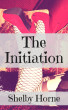 The Initiation by Shelby Horne