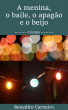 A menina, o baile, o apagão e o beijo by Benedito Carneiro