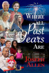 Where All Past Years Are by Joseph Allen