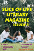 Slice Of Life Literary Magazine (Issue 3) by Ajay Tulsiani