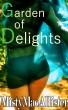 Garden of Delights by Misty MacAllister