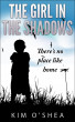 The Girl in the Shadows - Part 2 There's No Place Like Home by Kim O'Shea