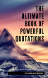 The Ultimate Book of Powerful Quotations: 510 Quotes about Wisdom, Love and Success by Robin Sacredfire