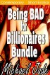 Being Bad for Billionaires Bundle by Michael Jade