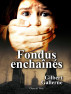 Fondus enchaînés by Gilbert Gallerne