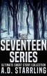The Seventeen Series Ultimate Short Story Collection (Seventeen Series Short Stories #1-6) by AD Starrling