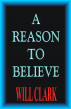 A Reason To Believe by Will Clark