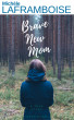 Brave New Mom by Michele Laframboise