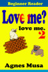 Love Me? love me 2 by Agnes Musa