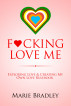 Fucking Love Me by Marie Bradley