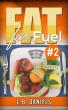 Fat for Fuel #2 by L.B. Daniels