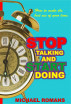 STOP TALKING AND START DOING by Michael Romans