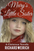 Mary's Little Sister by Richard Weirich