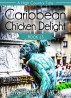 A High Country Tale: The Thirteenth Tale-- Caribbean Chicken Delight, A Tride & True Saga by Zachariah Jack