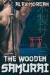 The Wooden Samurai by Alex Morgan
