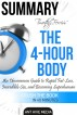 The 4-Hour Body: An Uncommon Guide to Rapid Fat Loss, Incredible Sex and Becoming Superhuman  Summary by Ant Hive Media
