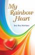 My Rainbow Heart by Joey Ray Martínez