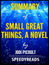 Summary of Small Great Things, A Novel by Jodi Picoult by SpeedyReads