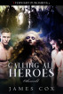 Calling All Heroes by James Cox