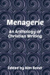 Menagerie: An Anthology of Christian Writing by Kim Bond