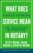 What Does Service Mean in Rotary? Simple Stories of Inspiring Rotarians by Quentin Wodon