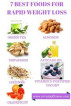 7 Best Foods for Rapid Weight Loss by Adarsha AN