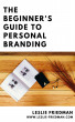 The Beginner's Guide to Personal Branding by Leslie Friedman
