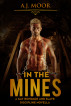In the Mines by A.J. Moor