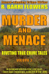 Murder and Menace: Riveting True Crime Tales (Vol. 3) by R. Barri Flowers