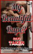 My Beautiful Rape? Act 1:  Taken by Theresa Love Grace