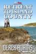 Retreat To Island County by Derek Adams