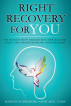 Right Recovery For You by Access Consciousness Publishing