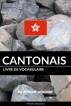 Livre de vocabulaire cantonais: Une approche thématique by Pinhok Languages