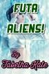 Futa Aliens! by Tabetha Kate