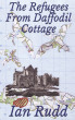 The Refugees From Daffodil Cottage by Ian Rudd