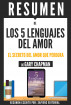 Los 5 Lenguajes Del Amor (The 5 Love Languages) - Resumen Del Libro De Gary Chapman by Sapiens Editorial