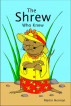 The Shrew Who Knew by Martin Herman II