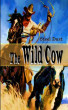 The Wild Cow by Steel Dust