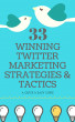 33 Winning Twitter Marketing Strategies & Tactics by Marketing Buds