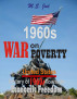 1960s War on Poverty: United States History of Fifty-Seven Years Towards Economic Freedom by Musa Joel