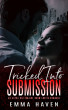 Tricked Into Submission by Emma Haven
