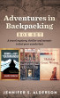 Adventures in Backpacking Box Set: Down and Out in Kathmandu, Holiday Gone Wrong, Notes of a Naive Traveler by Jennifer S. Alderson