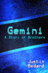 Gemini: A Story of Brothers by Justin Bedard