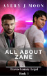 All About Zane: Travis County Legal Book One by Avery J. Moon
