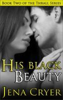 Jena Cryer - His Black Beauty