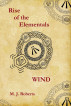 Rise of the Elementals Wind by M. J. Roberts