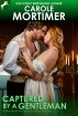 Captured by a Gentleman (Regency Unlaced 6) by Carole Mortimer