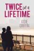 Twice in a Lifetime by Jodie Griffin