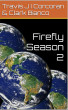 Firefly Season 2 by Travis J I Corcoran