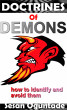 Doctrines of Demons: How to identify and avoid them by Sesan Oguntade